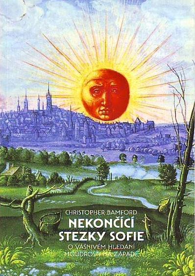 Christopher Bamford: Nekončící stezky Sofie. O vášnivém hledání moudrosti na Západě (Malvern, Praha 2012)