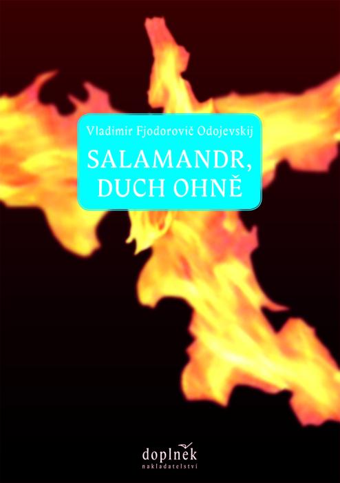 Vladimir Fjodorovič Odojevskij: Salamandr, duch ohně (Doplněk, Brno 2013)