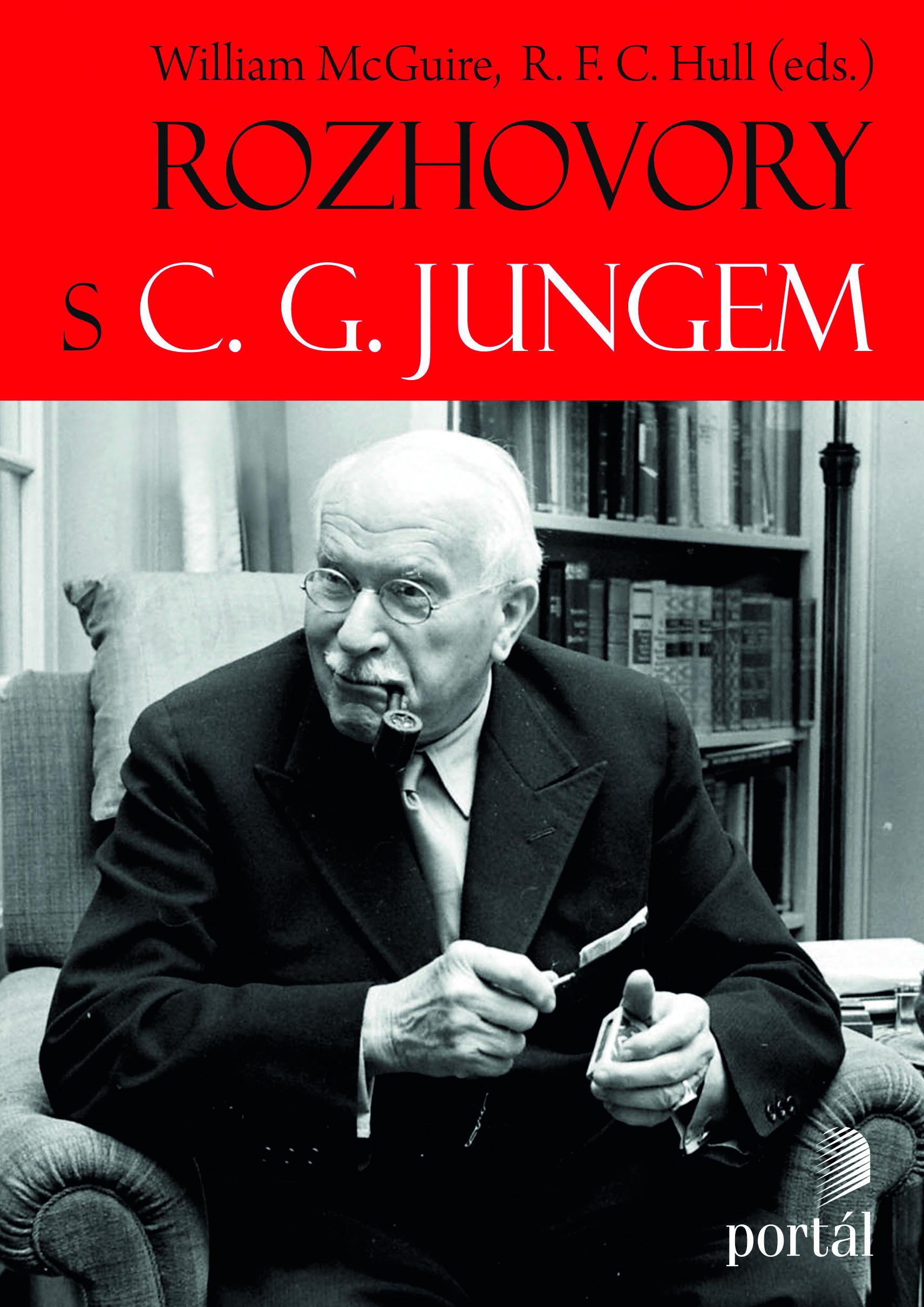 William McGuire, R. F. Hull (eds.): Rozhovory s C. G. Jungem (Portál, Praha 2015)