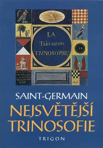 Hrabě de Saint-Germain: Nejsvětější trinosofie (Trigon, Praha 2013)