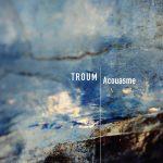 Troum: musica universalis