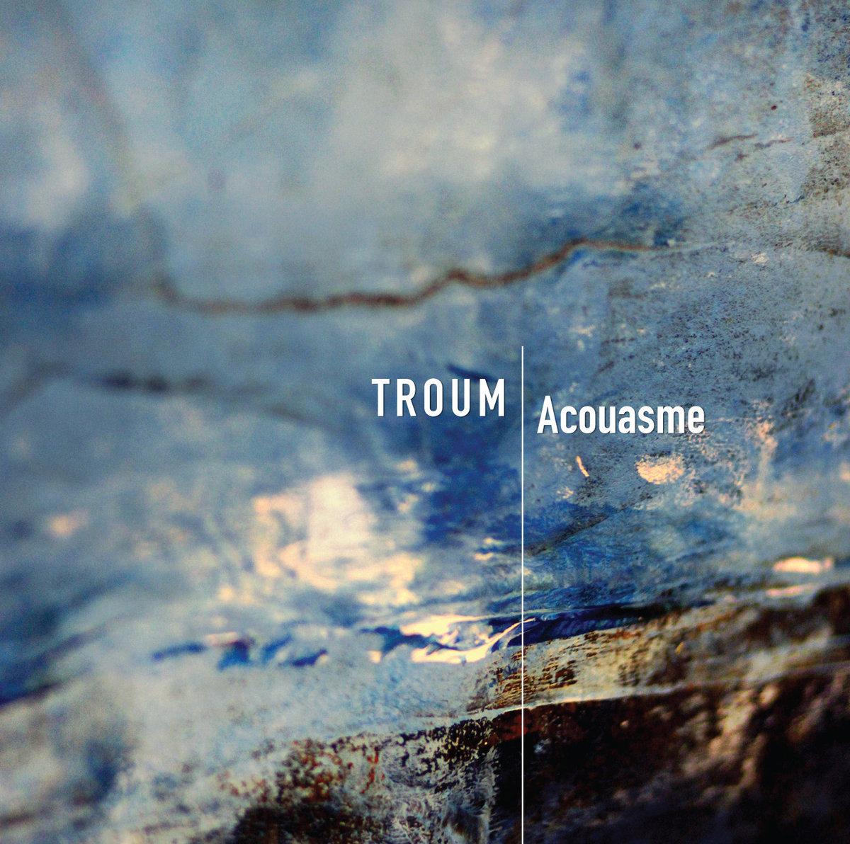 Troum: Acouasme (CD, Cold Spring, CSR213CD, 2015)
