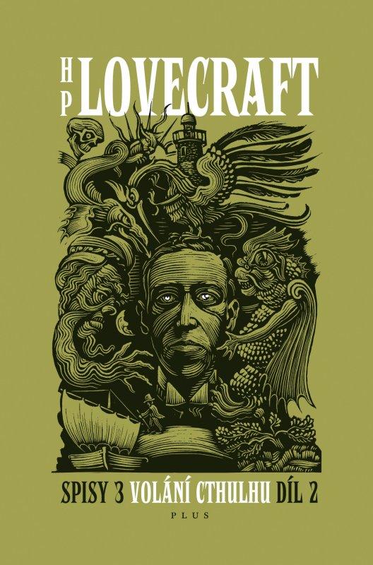 H. P. Lovecraft: Volání Cthulhu 2. Příběhy a novely z let 1927-1930 (Plus, Praha 2012)