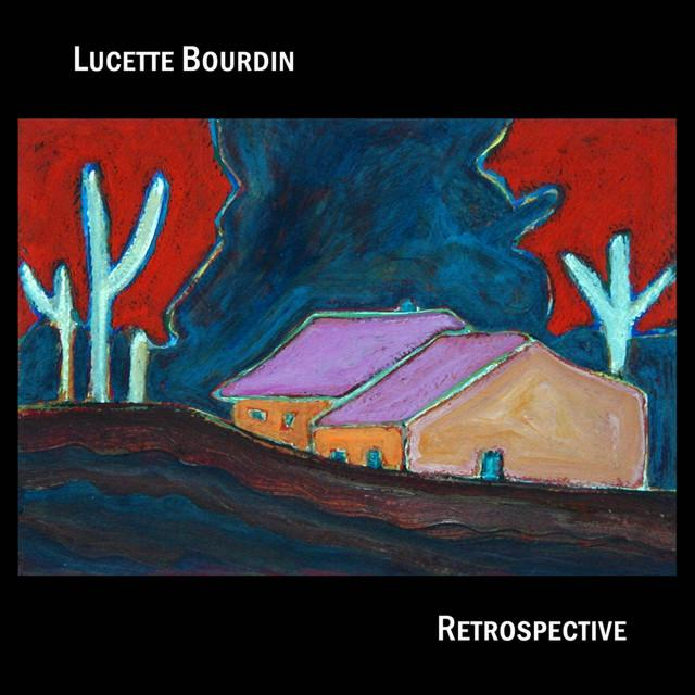 Lucette Bourdin: Retrospective (CDr, DDR#304, Dark Duck Records, 2014)