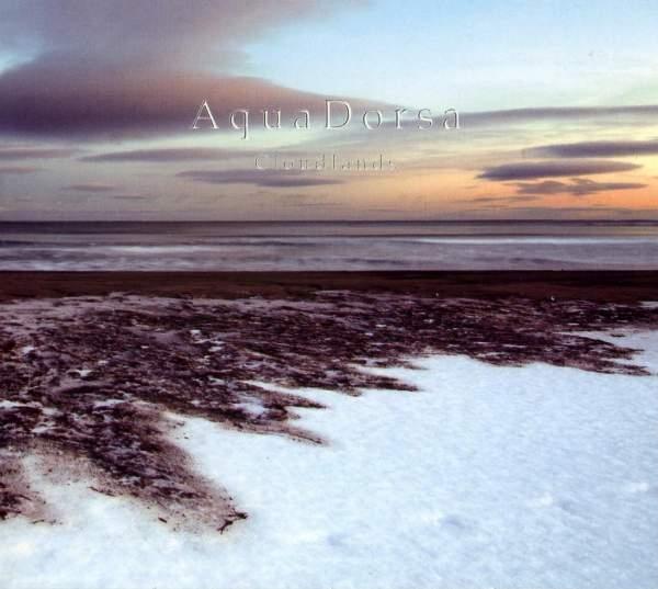 Aqua Dorsa: Cloudlands (CD, Glacial Movements Records, GM006, 2009)
