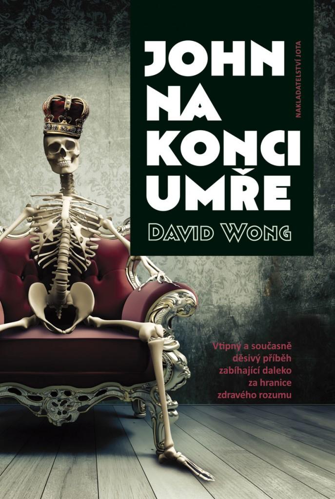 David Wong: John na konci umře (Jota, Brno 2013)