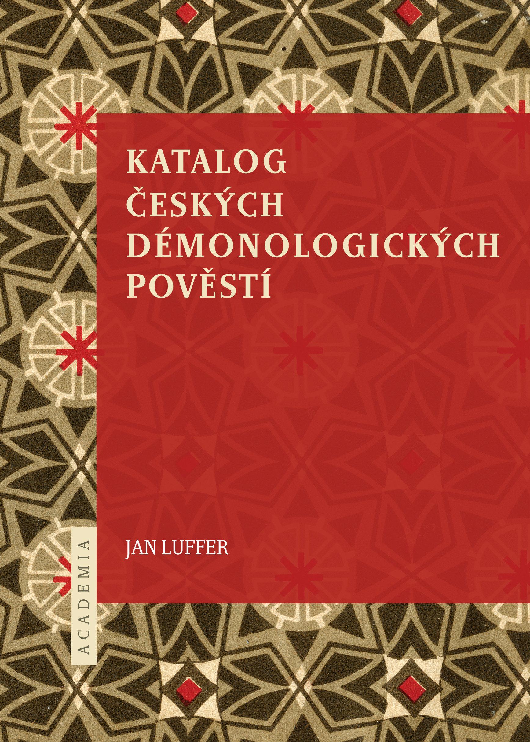 Jan Luffer: Katalog českých démonologických pověstí (Academia, Praha 2014)