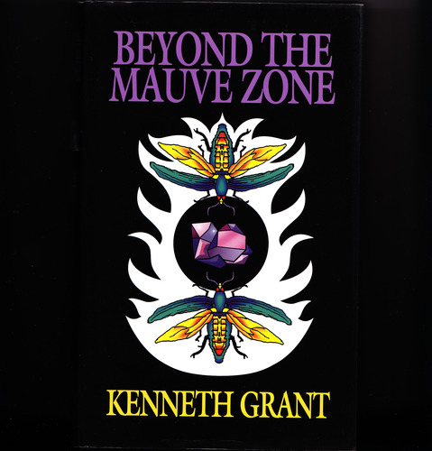 Kenneth Grant: Beyond the Mauve Zone