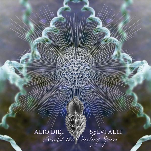Alio Die + Sylvi Alli: Amidst the Circling Spires (CD, PRO292, Projekt, 2013)