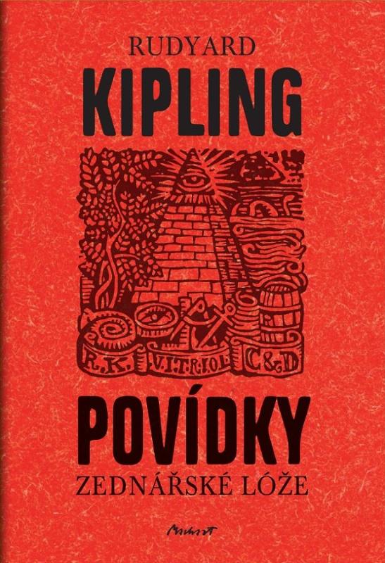 Rudyard Kipling: Povídky zednářské lóže (Machart, Beroun 2014)