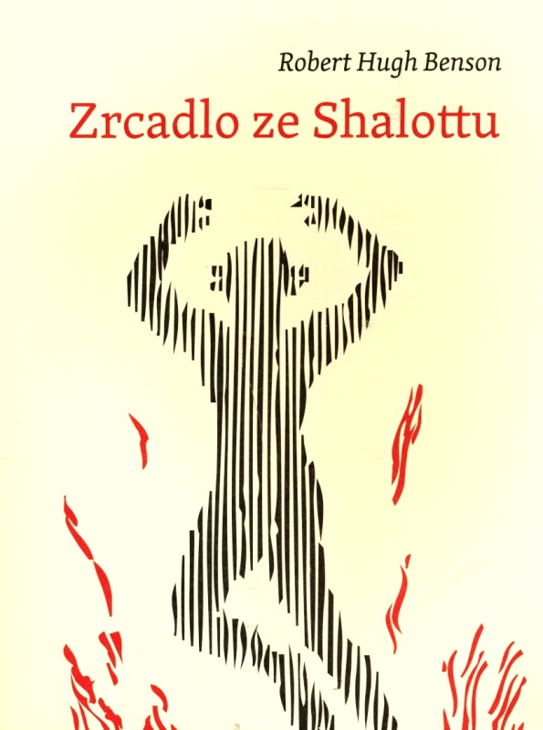 Robert Hugh Benson: Zrcadlo ze Shalottu (Malvern, Praha 2012)