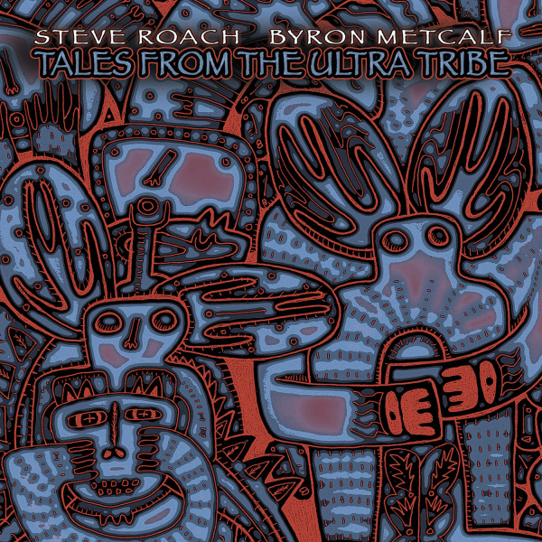 Steve Roach & Byron Metcalf: Tales From the Ultra Tribe (CD, Projekt, PRO00286)