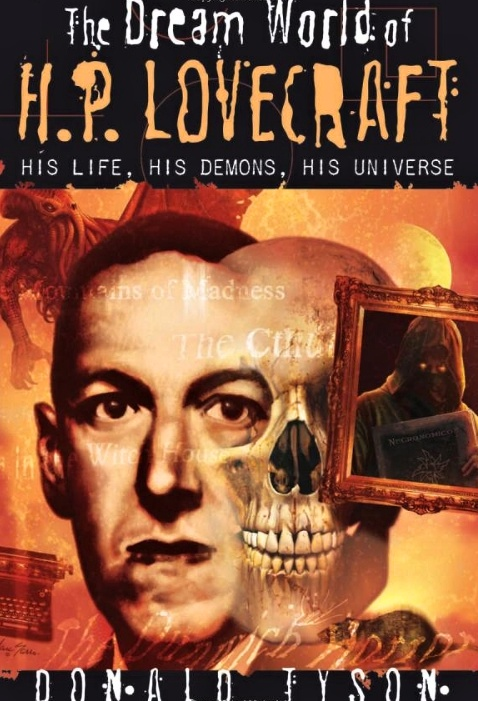 Donald Tyson: The Dream World of H. P. Lovecraft: His Life, His Demons, His Universe