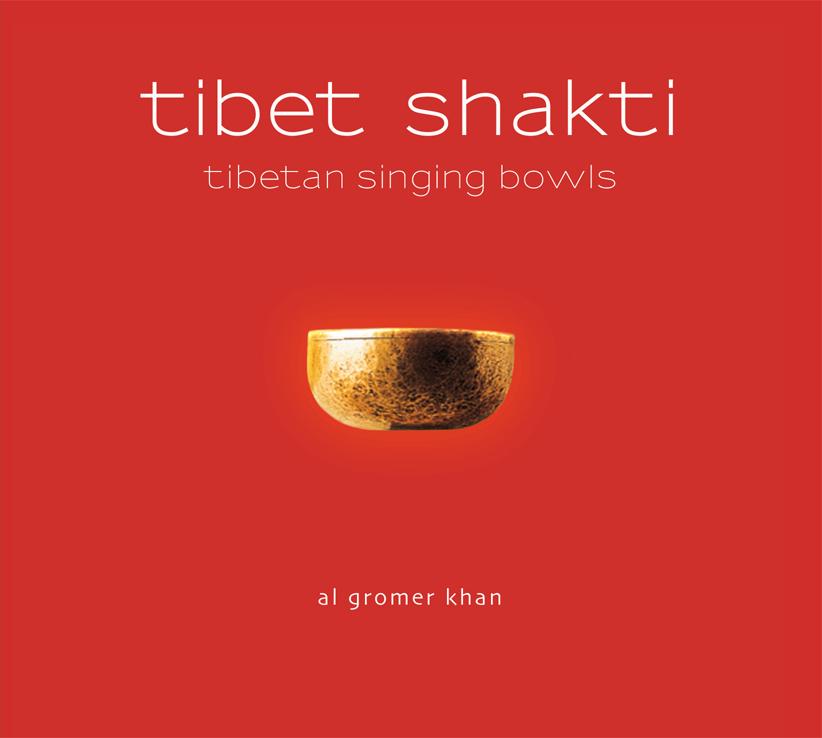 Al Gromer Khan: Tibet Shakti (CD, 844616, RASA Music, 2014)