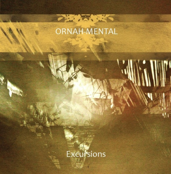 Ornah-Mental: Excursions (CD, gterma026, gTerma, 2013)