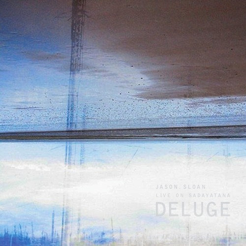 Jason Sloan: Deluge  (CD, gterma039, gTerma, 2014)