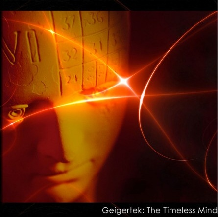 Geigertek: The Timeless Mind (CD, AD Music, AD75CDr, 2010)
